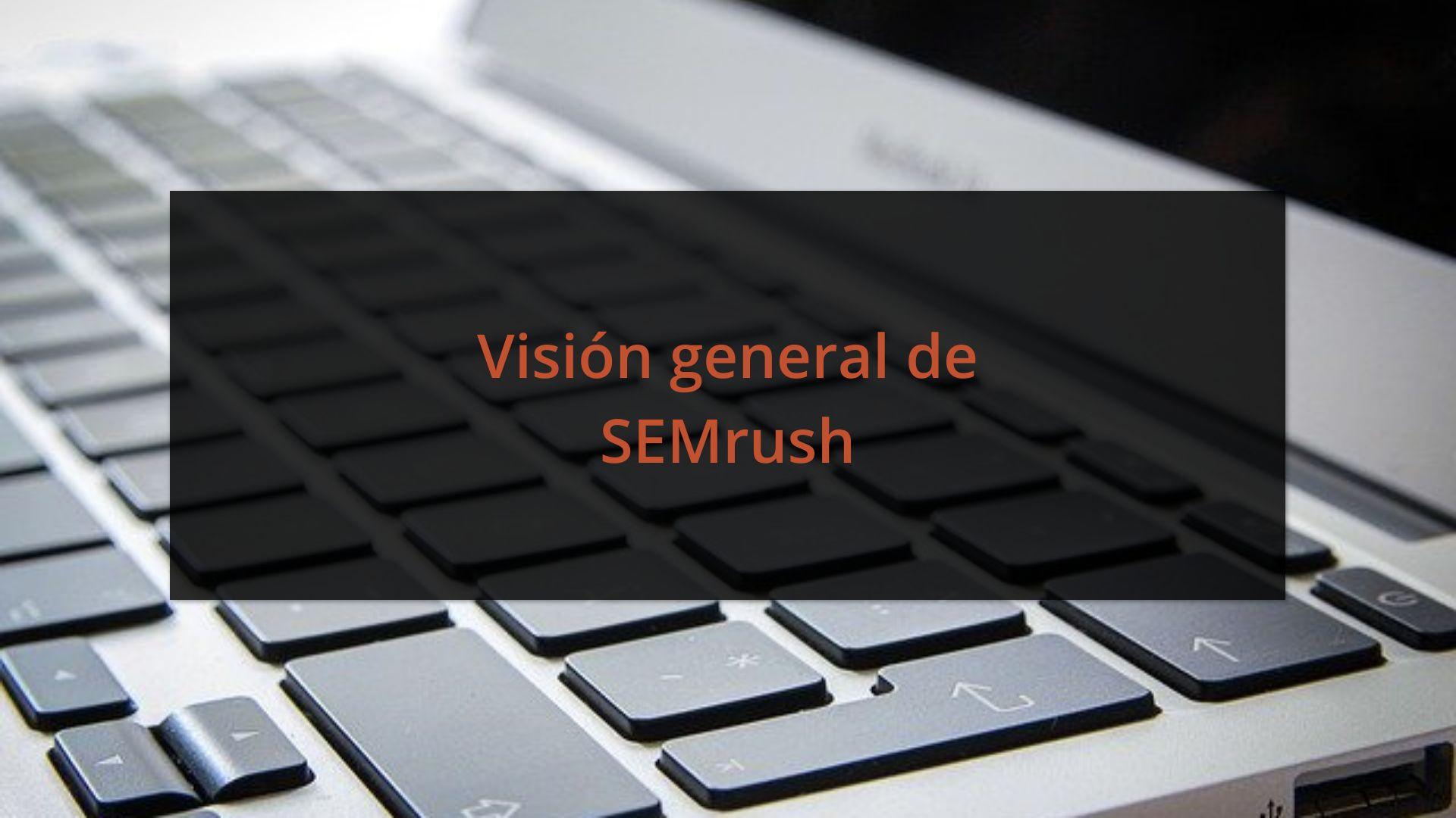 Visión general de SEMrush
