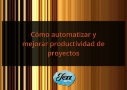 Cómo automatizar y mejorar productividad de proyectos