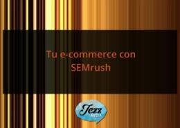 Tu e-commerce con SEMrush